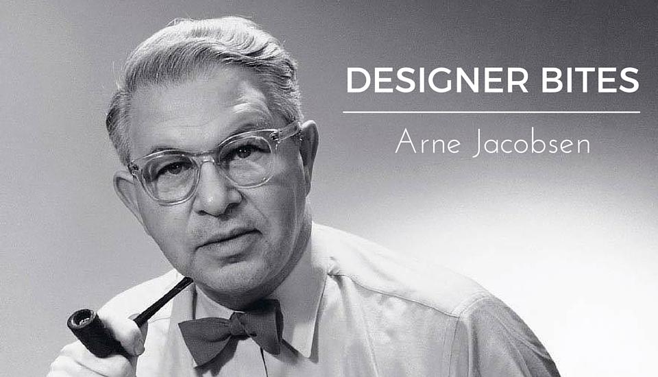 Designer Bites Arne Jacobsen