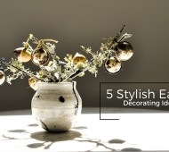 5 Stylish Easter Decorating Ideas